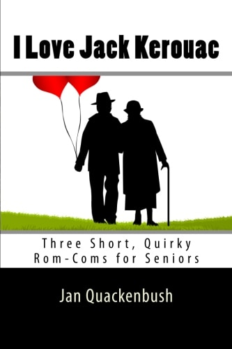 I Love Jack Kerouac - Short Play Scripts for Seniors Cover Image