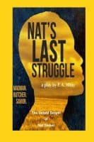 nat's last struggle one man show monologue play By P.A. Wray