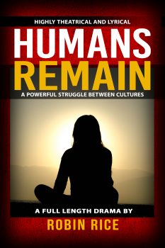 Front Cover - HUMANS REMAIN A Full Length Drama Robin Rice