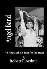 angel band and appalachian saga for the stage by robert p arthur